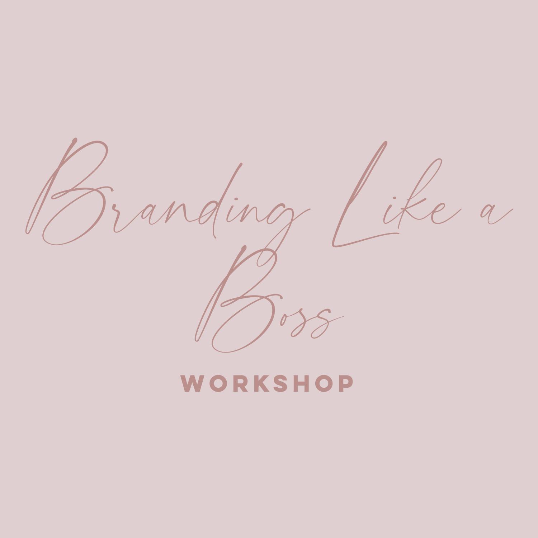 Branding Like A Boss Workshop