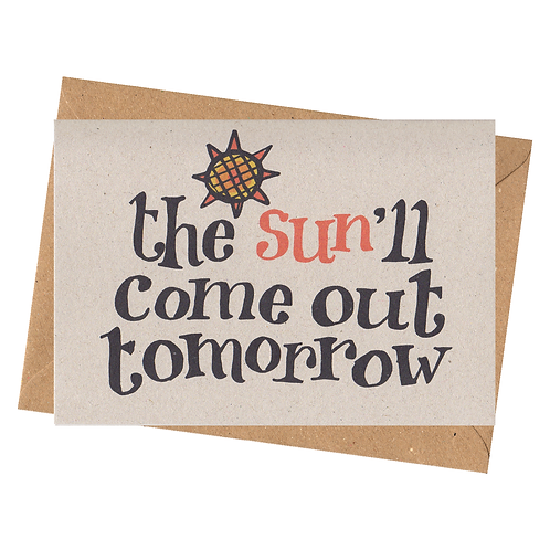 sign & stamp service - chin up, any occasion card - SUN'LL COME OUT
