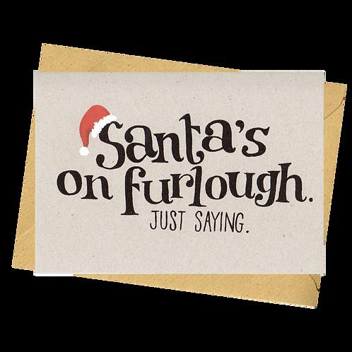 sign & stamp service - Christmas card- SANTA'S ON FURLOUGH