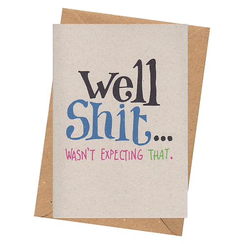 sign & stamp service - chin up, condolence, any occasion card - WELL SH*T