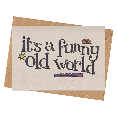 sign & stamp service - chin up, any occasion card - FUNNY OLD WORLD