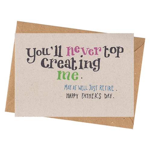 sign & stamp service - father's day card - NEVER TOP ME