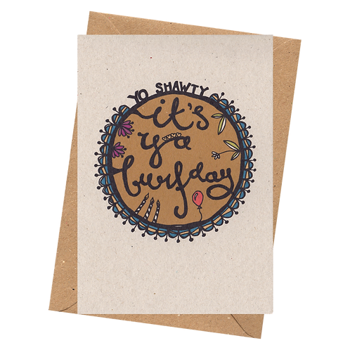 sign & stamp service - birthday card - YO SHAWTY