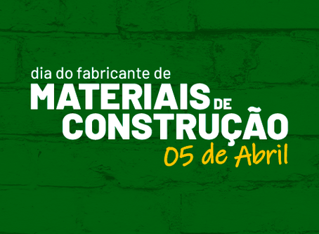 Dia do Fabricante de Materiais de Construção