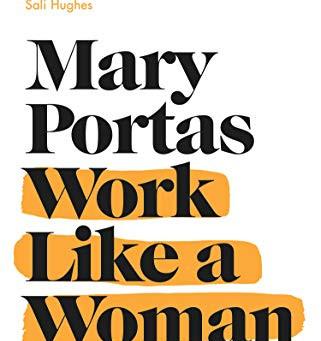 Work like a woman by Mary Portas