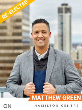 Matthew Green (NDP, Hamilton Centre) has served as MP since 2019, following four years as Councillor with the City of Hamilton. In his work as an elected official, and earlier as a small business owner and as the former executive director of the Hamilton Centre for Civic Inclusion, Green has consistently advocated for initiatives and policies that promote environmental protection, racial and social equity, and economic justice.  The first person of colour to be elected to Hamilton City Council, Green brought forward the Blue Dot Motion, making Hamilton the first city in Ontario to adopt an environmental bill of rights. As MP he has advocated for transit solutions for Hamilton and frequently speaks up in Committee and in the House on Indigenous rights, inequity and climate action.