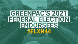 GreenPAC announces endorsed candidates for 2021 Federal election