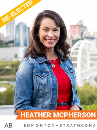 Heather McPherson (NDP, Edmonton Strathcona) was elected as an MP in 2019 and served in the House of Commons as Deputy House Leader, Critic for International Development, Deputy Critic for Foreign Affairs, and Deputy Critic for Women and Gender Equality. In her first two years as an MP,  McPherson worked closely with Indigenous, environmental, and local organizations to counter coal companies' lobbying efforts and to organize local, provincial, and national resistance to coal mining in the Rocky Mountains. She successfully advocated for federal environmental oversight of all coal projects, spelling the end to the Grassy Mountain coal project. Prior to her election to Parliament, McPherson spent 25 years working around the world in international development with a focus on social justice, Indigenous knowledge, and sustainable development.