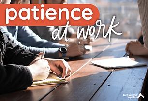 patience-at-work-01_7c5d1d82-b25c-4c69-8