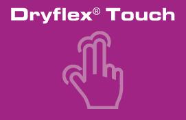 DRYFLEX TOUCH