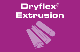 DRYFLEX EXTRUSION
