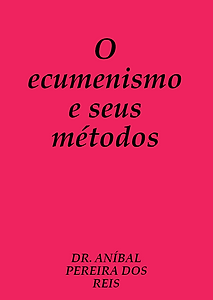 O ecumenismo e seus metodos.png