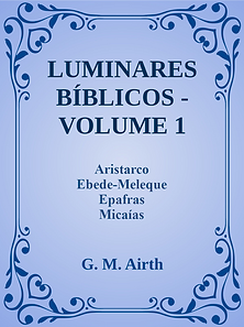LUMINARES BIBLICOS VOLUME 1 G. M. Airth.