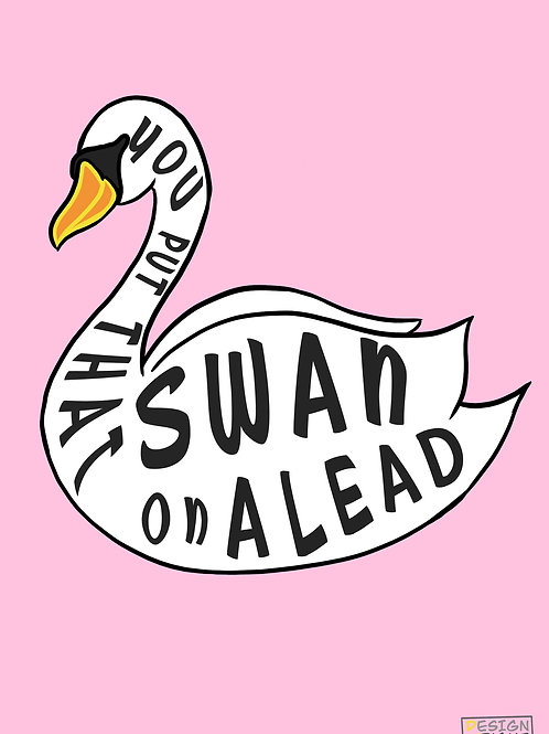 Put that Swan on a Lead