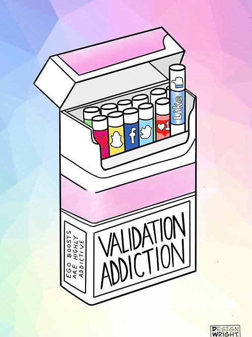 Validation Addiction