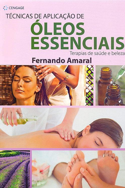 Livro Técnico de Aplicação dos Óleos Essenciais Fernando Amaral