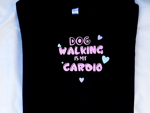 Dog walking is my cardio T-shirt