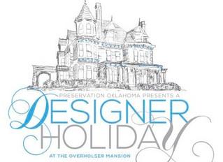 "Preservation Oklahoma presents ""A Designer Holiday at the Overholser Mansion"""