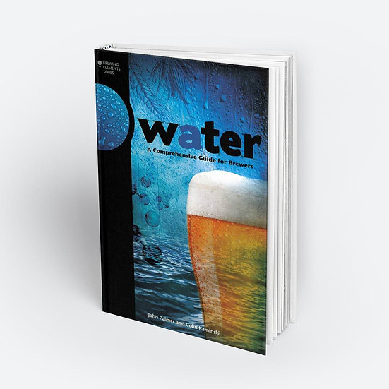 Water: A Comprehensive Guide for Brewers By Palmer / Kaminski