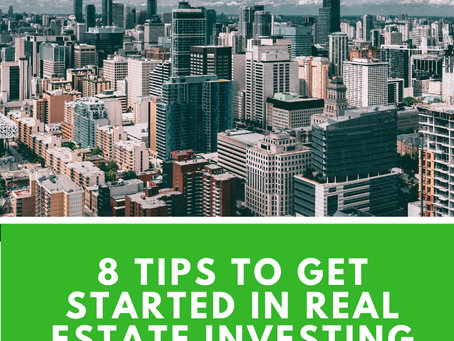 8 Tips To Get Started In Real Estate Investing In 2020