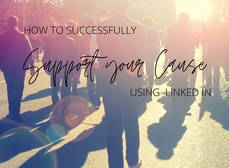 The Right Way to Post About Your Favourite Cause on Linked In