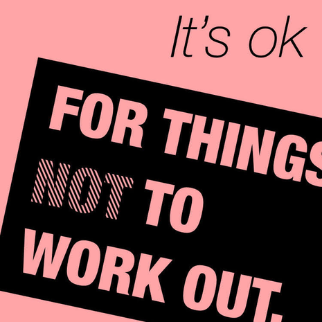 It's ok for things not to work out