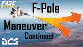 F-Pole Maneuver Cont.
