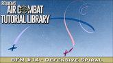 BFM#14: Defensive Spiral Maneuver