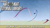 BFM#7: Rolling Scissions Maneuver