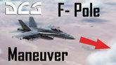 F-Pole Maneuver
