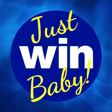 Just Win Baby!