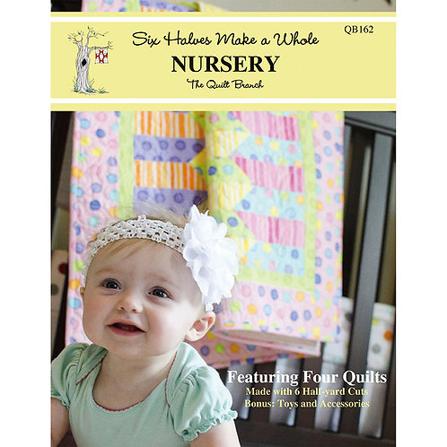 Six Halves Make a Whole Nursery Softcover by Quilt Branch