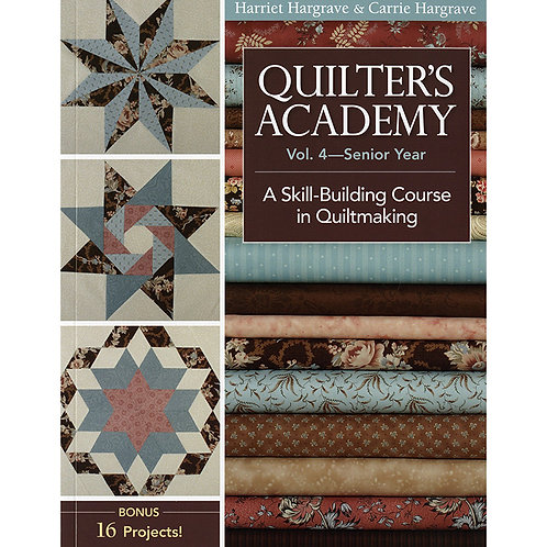 Quilter's Academy Vol 4-Senior Year-Softcover by Carrie & Harriet Hargrave