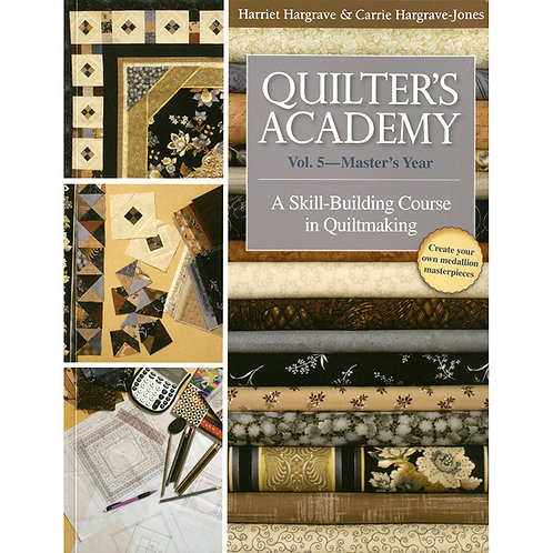 Quilter's Academy Vol 5-Masters Year-Softcover by Carrie & Harriet Hagrave