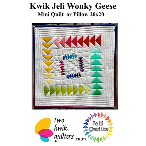 Kwik Jeli Wonky Geese by Two Kwik Quilters