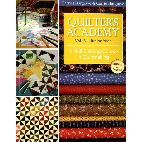 Quilter's Academy Vol 3-Junior Year-Softcover by Carrie & Harriet Hargrave