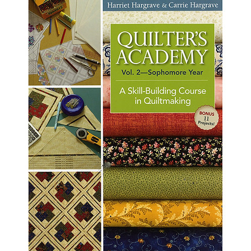 Quilter's Academy Vol 2-Sophomore Year-Softcover by Carrie & Harriet Hargrave
