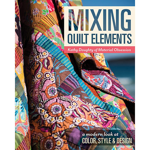 Mixing Quilt Elements Softcover by Kathy Doughty