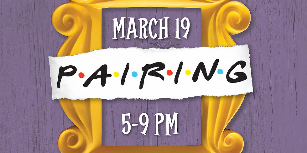 March 19 Pairing - 5-9 pm