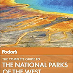 Fodor's: The Complete Guide to the National Parks of the West
