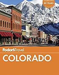 Fodor's Travel: Colorado