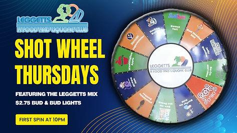 Leggetts---Shot-Wheel---Thursdays.jpg