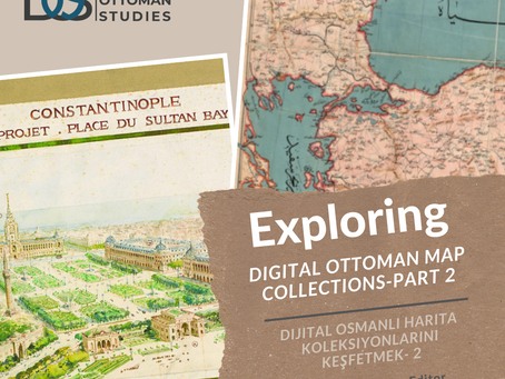 Exploring Digital Ottoman Map Collections-Part 2
