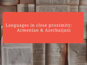 Languages in close proximity: Armenian & Azerbaijani