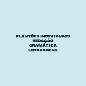 Plantões Individuais de Redação, de Gramática e de Linguagens