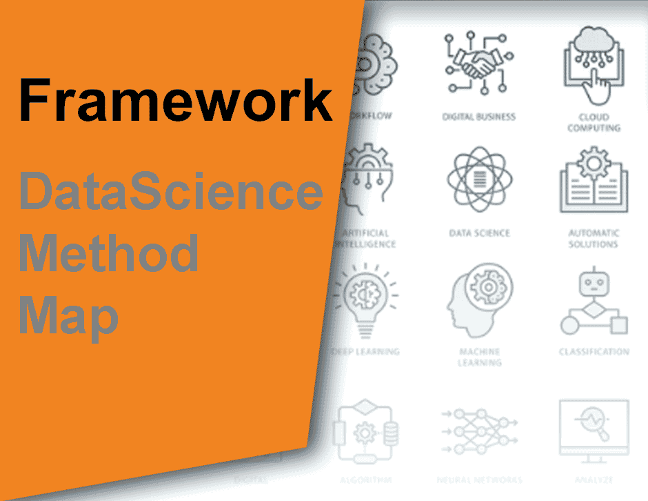 Data Science Method Framework - How to navigate the dizzying plethora of solutions to pick the best