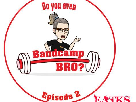 EatKS: Do you even bandcamp bro?: Episode 2!