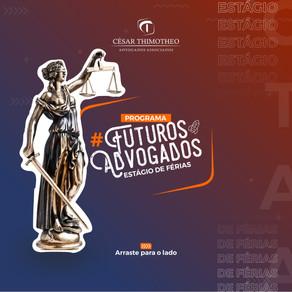 Inscrições abertas do processo seletivo para Estágio de Férias - Programa Futuros Advogados