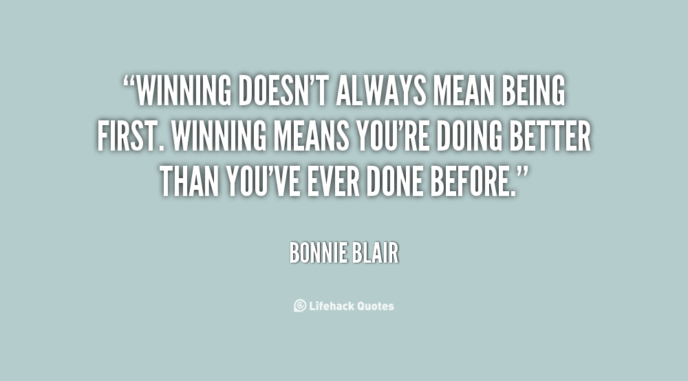 quote-Bonnie-Blair-winning-doesnt-always-mean-being-first-winning-66664.png