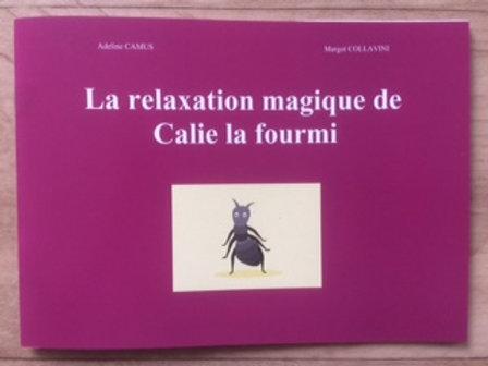 La relaxation magique de Calie la fourmi